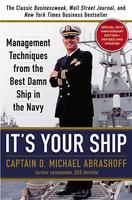 It's Your Ship: Management Techniques from the Best Damn Ship in the Navy (Revised, Updated)
