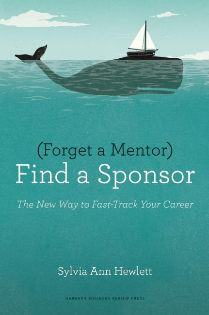 Cover art for Forget a Mentor, Find a Sponsor
