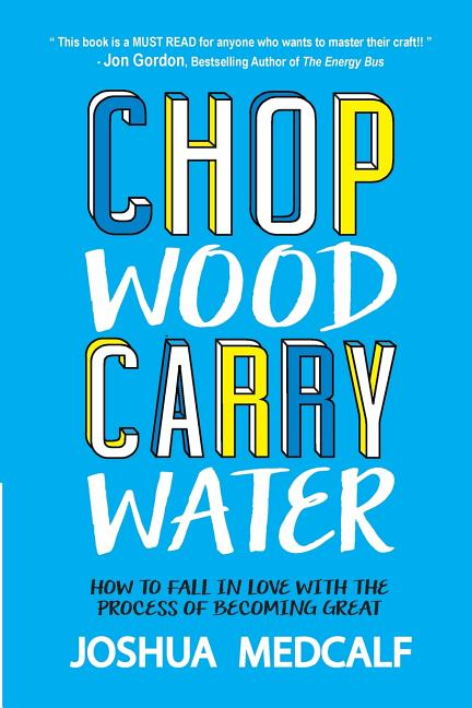 Cover art for Chop Wood Carry Water