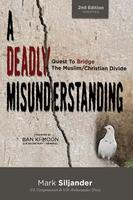 Deadly Misunderstanding: Quest to Bridge the Muslim/Christian Divide