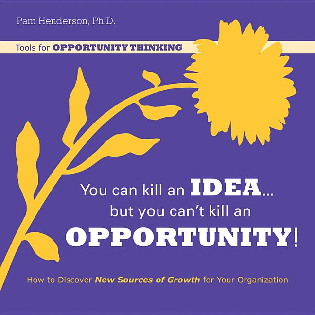 Cover art for You Can Kill an Idea, But You Can't Kill an Opportunity