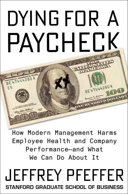 Buy Dying for a Paycheck by Jeffrey Pfeffer, in bulk. Bulk