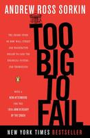 Too Big to Fail: The Inside Story of How Wall Street and Washington Fought to Save the Financial System--And Themselves (Updated)