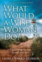 Cover art for What Would a Wise Woman Do?