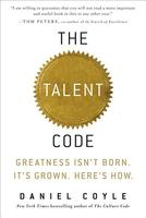 Talent Code: Greatness Isn't Born. It's Grown. Here's How.