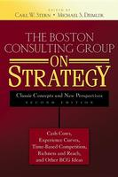 Boston Consulting Group on Strategy: Classic Concepts and New Perspectives