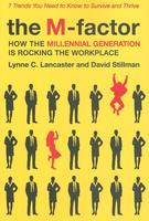 M-Factor: How the Millennial Generation Is Rocking the Workplace
