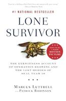 Lone Survivor: The Eyewitness Account of Operation Redwing and the Lost Heroes of SEAL Team 10 (Bound for Schools & Libraries)